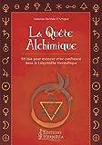 La Quête Alchimique - 68 lois pour avancer avec confiance dans le Labyrinthe Hermétique - Format Kindle - 9791094877012 - 0,00 €