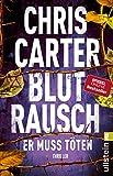 Blutrausch - Er muss töten: Thriller (Ein Hunter-und-Garcia-Thriller, Band 9) - Chris Carter
