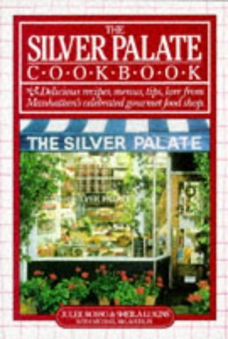 The Silver Palate Cook Book by Julee Rosso (1991-06-30)