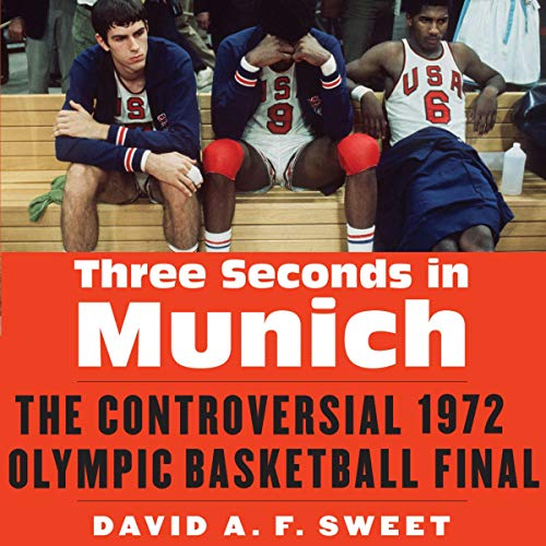 Three Seconds in Munich: The Controversial 1972 Olympic Basketball Final cover art
