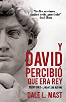 Y David Percibió Que Era Rey