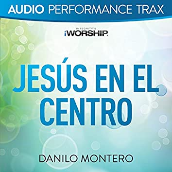 Jesús En El Centro (Audio Performance Trax) [Audio Performance Trax]