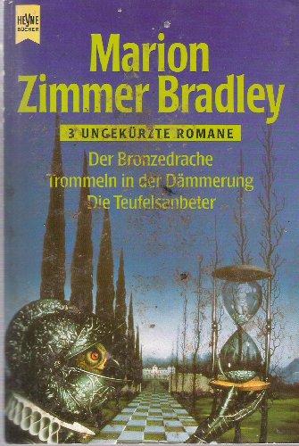Der Bronzedrache /Trommeln in der Dämmerung /Die Teufelsanbeter (Heyne Tip des Monats (23))