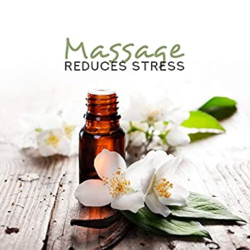 Massage Reduces Stress – Music for Body, Perfect Relax Zone, Soothing Sounds for Spa, Wellness, Relaxation, Stress Relief, Spa Zen, Reiki