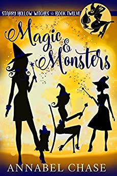 Magic & Monsters (Starry Hollow Witches Book 12) by [Annabel Chase]
