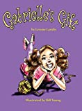 Gabrielle's Gift by Lerone Landis (2014-11-17)