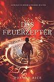 Das Feuerzepter (Oliver Blue und die Schule für Seher—Buch Vier)