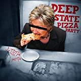 Deep State Pizza Party