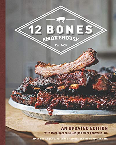 12 Bones Smokehouse:An Updated Edition with More Barbecue Recipes from Asheville, NC (English Edition)