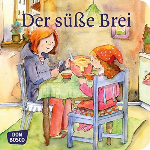 Der süße Brei. Mini-Bilderbuch.: Don Bosco Minis: Märchen. (Meine Lieblingsmärchen)
