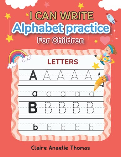 Compare Textbook Prices for I Can Write ; Alphabet Practice For Children: Alphabet tracing  Handwriting practice worbook   Preschool- kindergarten alphabet activity book  ISBN 9798543158623 by Thomas, Claire Anaelie