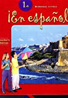 En Espanol! Level 1a - Teacher's Edition