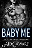 Baby Me (Dragons Love Curves Book 5)