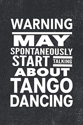 Warning May Spontaneously Start Talking About Salsa Dancing: Journal For Woman Man Latin Dancer - Best Funny Gift For Guy Girl Dance Instructor, Teacher, Student - Vintage Black Cover 6