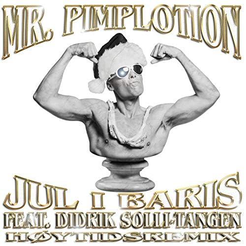 Mr. Pimp-Lotion & Didrik Solli-Tangen
