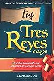 Tus Tres Reyes Magos: La revelación que te liberará de tener que mentir
