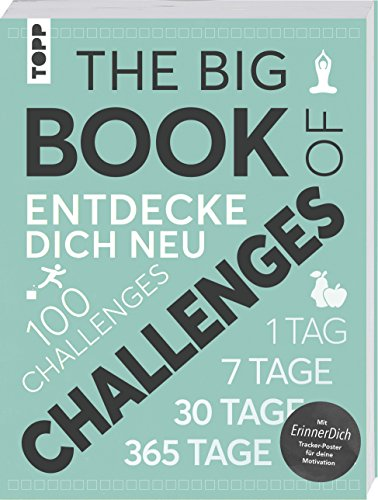 The Big Book of Challenges: Entdecke dich neu mit 100 Challenges. Mit ErinnerDich Tracker-Poster und Motivationskarten