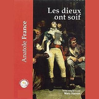 Les dieux ont soif                   De :                                                                                                                                 Anatole France                               Lu par :                                                                                                                                 Marc Hamon                      Durée : 8 h et 16 min     14 notations     Global 4,9
