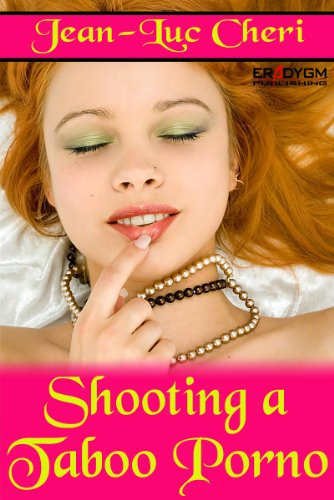 Shooting a Taboo Porno (English Edition)