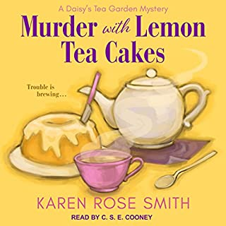 Murder with Lemon Tea Cakes     Daisy's Tea Garden Mystery Series, Book 1              Written by:                                                                                                                                 Karen Rose Smith                               Narrated by:                                                                                                                                 C.S.E. Cooney                      Length: 8 hrs and 39 mins     Not rated yet     Overall 0.0