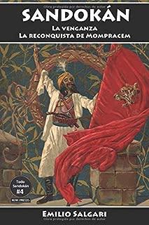 Sandokán: La venganza y La reconquista de Mompracem: Versiones íntegras y anotadas. (Todo Sandokán) (Spanish Edition)