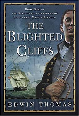 The Blighted Cliffs: Book One of the Reluctant Adventures of Lieutenant Martin Jerrold