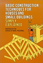 Basic Construction Techniques for Houses and Small Buildings Simply Explained
