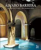 Alvaro Barrera: Arquitectura y Restauracion