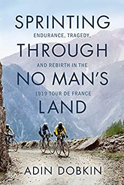 Sprinting Through No Man's Land: Endurance, Tragedy, and Rebirth in the 1919 Tour de France