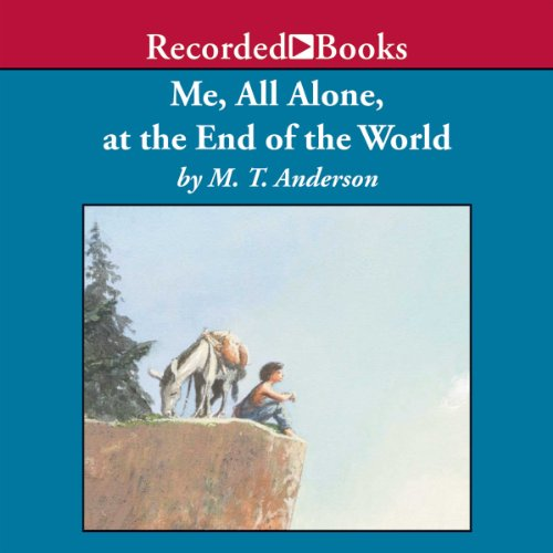 Me, All Alone, at the End of the World audiobook cover art