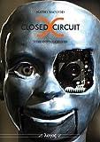 Closed Circuit Videoinstallationen: Ein Leitfaden zur Geschichte und Theorie der Medienkunst mit Bausteinen eines Künstlerlexikons - Slavko Kacunko