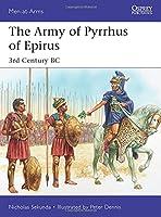 The Army of Pyrrhus of Epirus: 3rd Century BC (Men-at-Arms)