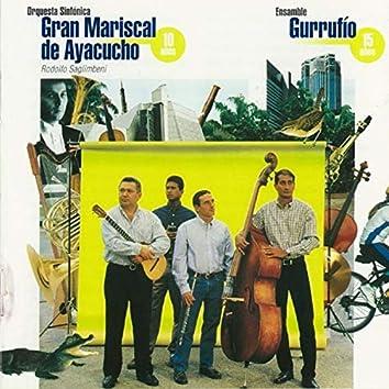 Ensamble Gurrufio & Orquesta Sinifonica Gran Mariscal de Ayacucho