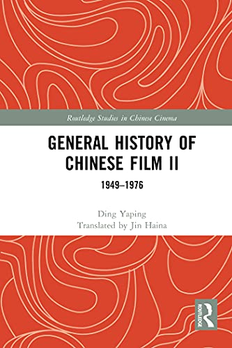 General History of Chinese Film II: 1949-1976 (Routledge Studies in Chinese Cinema) (English Edition)