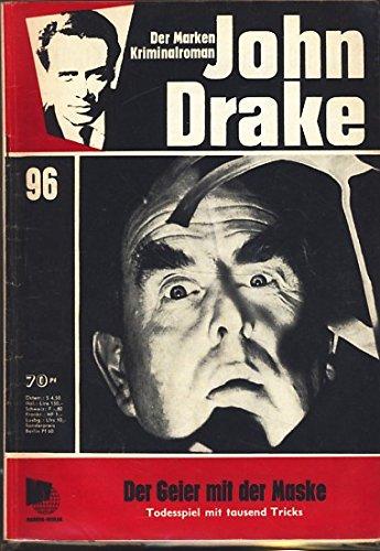 Der Geier mit der Maske. John Drake, Band 96, 1. Auflage