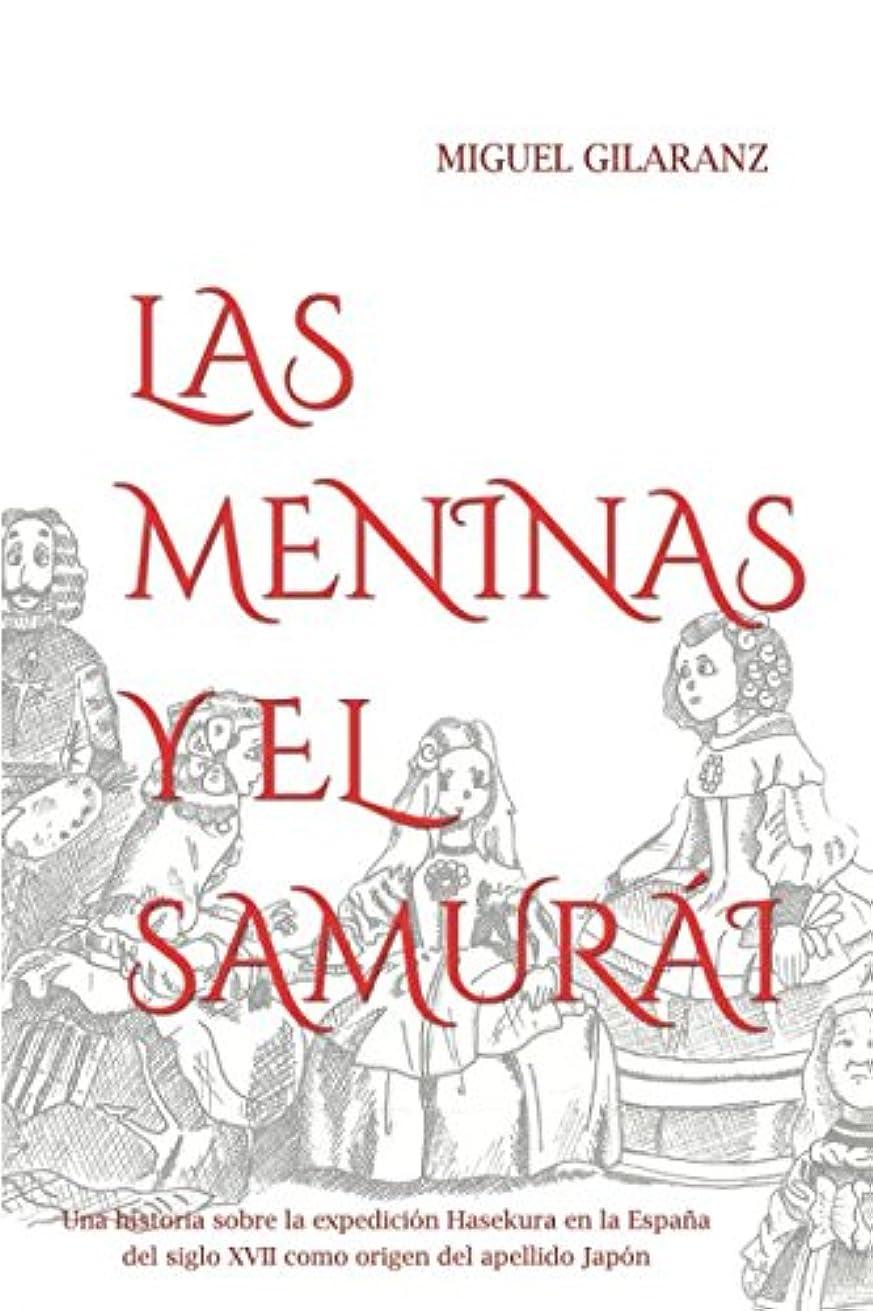 踏みつけ八百屋さん若者LAS MENINAS Y EL SAMURáI: Una historia sobre la expedición Hasekura a la Espa?a del siglo XVII como origen del apellido Japón