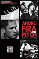 Andrei, Fira and Pitch: Scenes from a Musician's Life