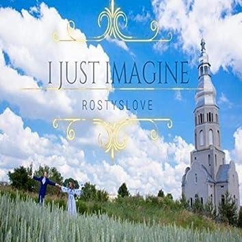 I Just Imagine