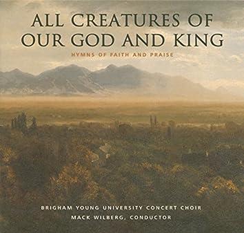 All Creatures of Our God & King: Hymns of Faith & Praise