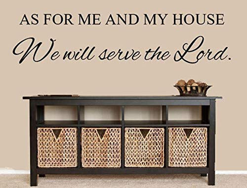 Christian Wall Decal - As For Me and My House, We Will Serve the LORD Wall Decal - Joshua 24:15 - KJV