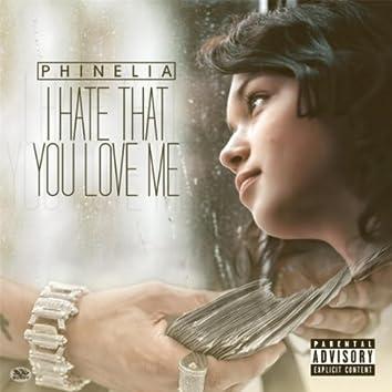 I Hate That You Love Me (I.E Presents)