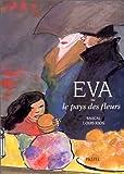 Eva ou Le pays des fleurs