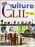 Culture and CLIL... for you. Per la Scuola media. Con CD Audio. Con espansione online [Lingua inglese]