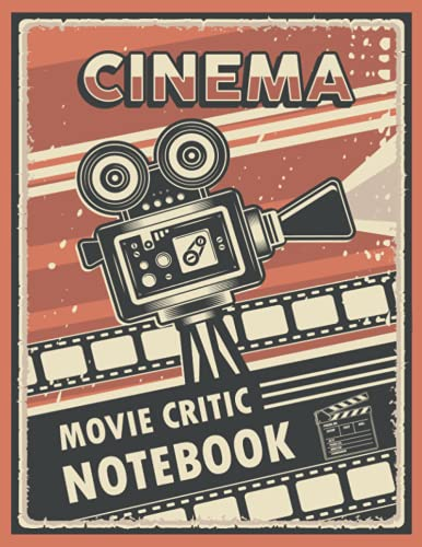 Movie Critic Notebook: Movie Rating Journal - Movie Tracker Log book for Film Buffs and Casual Movie Watchers - Rate & Record Details About the Movies You Watch