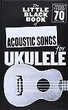 the little black songbook: acoustic songs for ukulele [lingua inglese]