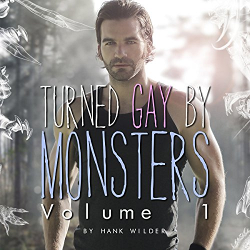 Turned Gay By Monsters: Volume 1 (Monsters Made Me Gay) audiobook cover art