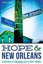 Hope & New Orleans: A History of Crescent City Street Names (Landmarks)