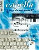 capella, 1 CD-ROMNotensatz mit dem PC. Für Windows 3.1/95/98