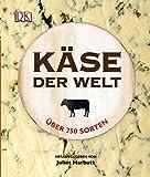 Käse der Welt: Über 750 Sorten