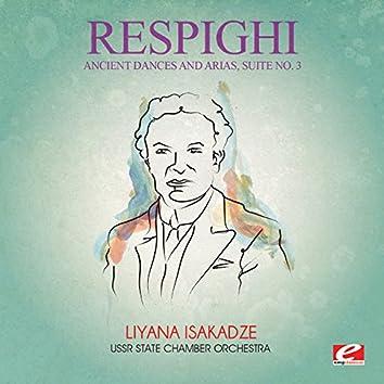 Respighi: Ancient Dances and Arias, Suite No. 3 (Digitally Remastered)
